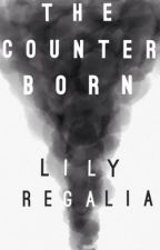 The Counter Born (#Wattys2016) by lilyclaire111