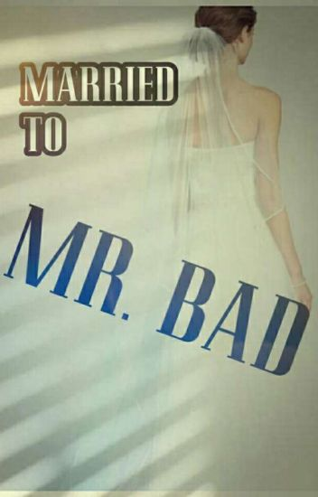 Married to Mr. BAD