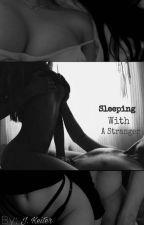 Sleeping With A Stranger by _Yoitsjordan