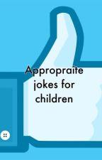 1,000 apprpraite jokes for children by AilishnSappy