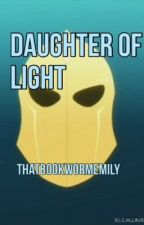 Daughter of Light (Young Justice) #Wattys2016 by thatbookwormemily