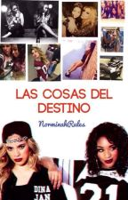 Las cosas del destino (Norminah Fanfic) by norminahrules