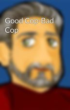 Good Cop-Bad Cop by TheAlvarezChronicles