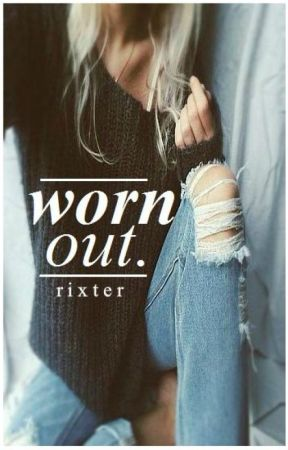 Worn Out by rixter