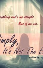 Simply, It's Not The End (SLOW UPDATE) by superJEMI