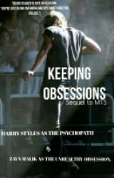 Keeping obsessions // zarry au ™ //  Sⓔⓠⓤⓔⓛ of MTS. by gaydean