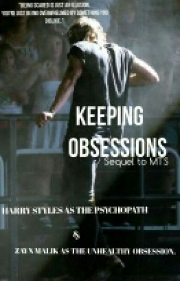 Keeping obsessions // zarry au ™ //  Sⓔⓠⓤⓔⓛ of MTS.