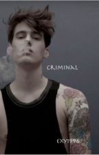 Criminal (Coming Soon) by Exy1996