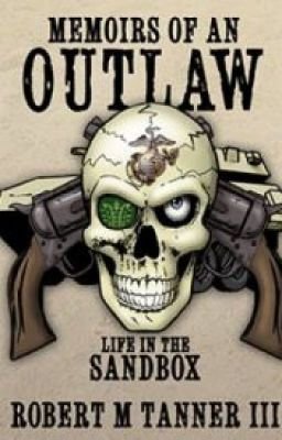 Memoirs of an Outlaw: Life in the Sandbox