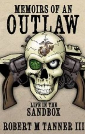 Memoirs of an Outlaw: Life in the Sandbox by BobTanner