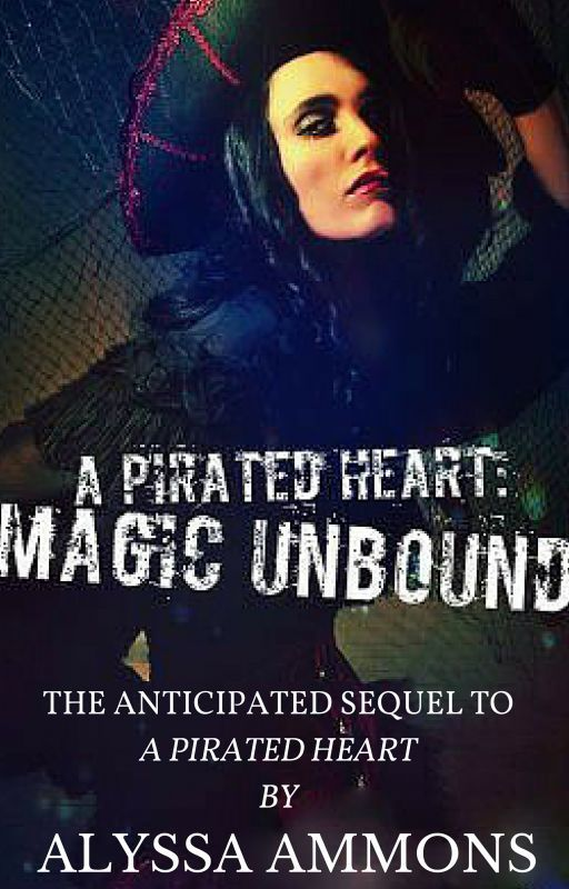 A Pirated Heart: Magic Unbound (#Wattys2016) by darkdemon125