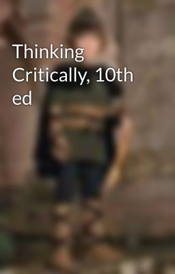 Thinking Critically, 10th ed