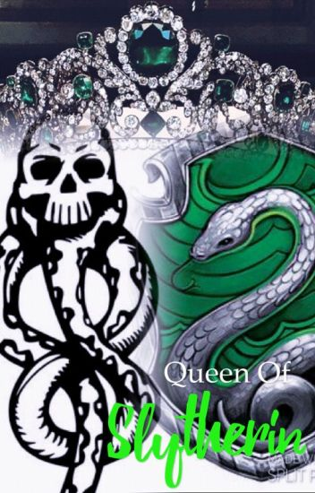 Queen of Slytherin {Editing}