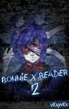 Bonnie x Reader 2 (On Hold) by VexyVex