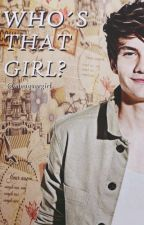 Who's that girl? © [Breddy Meyva & Jalonso Villalnela] #1 by WoohyunKing