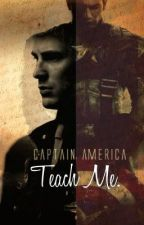 Teach Me. (A Captain America Love Story) by CristinaStorm