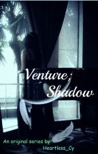 Venture; Shadow by Heartless_Cy