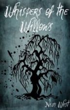 Whispers of the Willows (#Wattys2015) by Nian_West