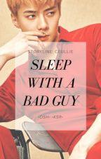 [C] Sleep With A Bad Guy by iamladyoohsehun