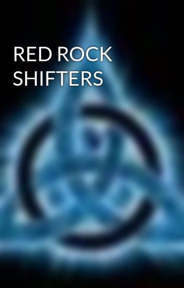 RED ROCK SHIFTERS by Asterix21