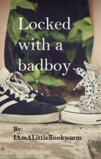 Locked with a Badboy by ImALittleBookWorm