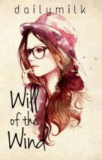 Will of the wind (On- going) by dailymilk