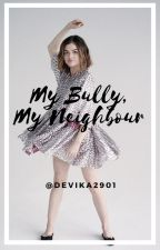 My Bully, My Neighbour by devika2901