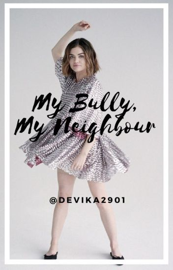 My Bully, My Neighbour