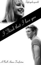 I Think That I Love You © ( Niall Horan) by Stylesgalaxyworld