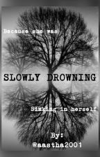 Slowly Drowning by aastha2001