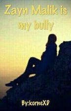 Zayn Malik is my bully by korneXD