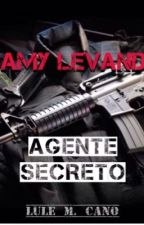 Amy Levand: Agente Secreto (Por Editar) #PGP2017 by LourdesCano9