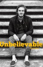 Unbelievable (PewDiePie x reader fanfic) *DISCONTINUED* by kuuinimei