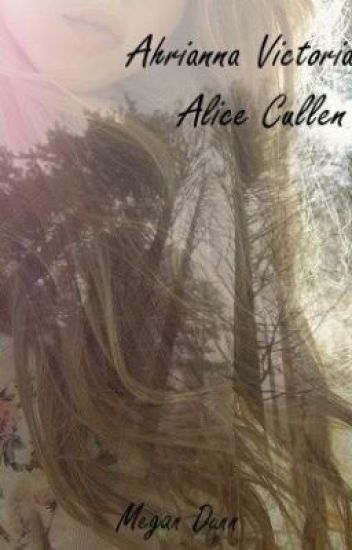 Ahrianna Victoria Alice Cullen