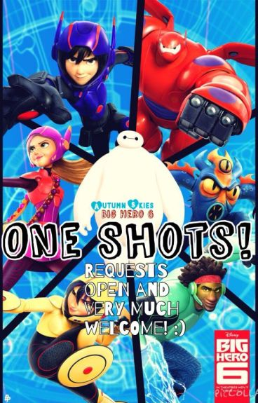 Big Hero 6 One Shots-- Reqests open and very much welcome! :)