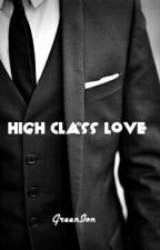 High Class Love [BoyxBoy] by GreenIon
