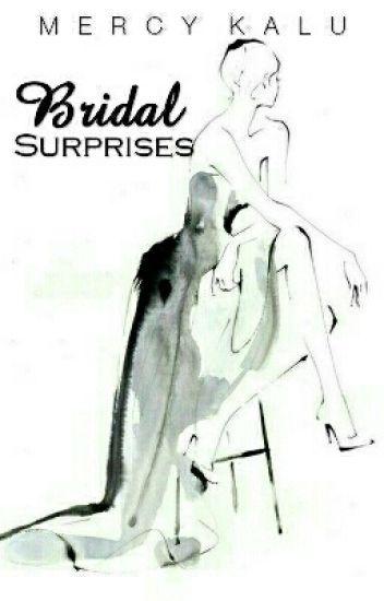 Bridal surprises (Unedited)