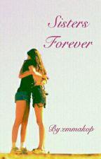 Sisters Forever by emmakvp