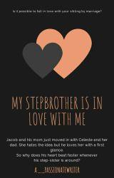 My step-brother LOVES me?!? by peacepunkprincess16