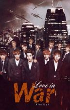 Love in War {EXO y Tu©} by NanaHopier