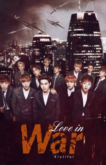 Love in War {EXO y Tu©}