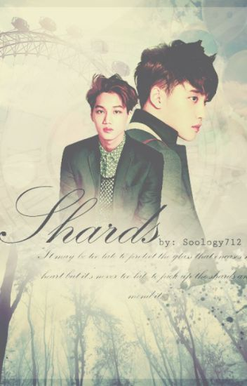 Shards [Kaisoo(boyxboy)]