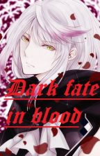 Dark fate in blood...[Diabolik Lovers] by smile_forever25