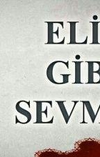 'Elif gibi sevmek' sözleri by Eliftrak34