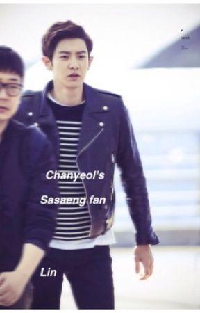 Chanyeols Sasaeng fan ( on hold ) - I miss exo - Wattpad