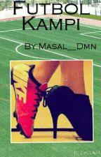 Futbol Kampı by Masal__Dmn