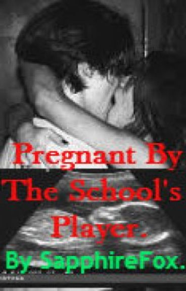 Pregnant By The School's Player.