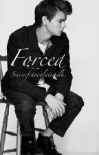 Forced by fabuloushood