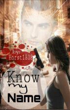 Know my name by EmSofia1808