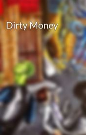 Dirty Money by Cobloro